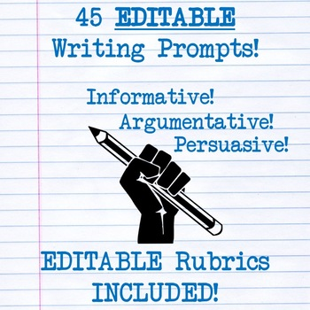 EDITABLE Writing Prompts PPT! Argumentative, Informative, Persuasive!  RUBRICS!