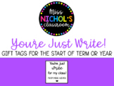 Back to School Gift - You're Just WRITE for my Class EDITABLE #ausbts18