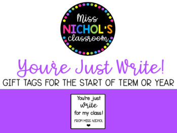 Back to School Gift - You're Just WRITE for my Class EDITABLE