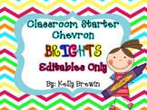 EDITABLES ONLY Classroom Starter Chevron Brights Set