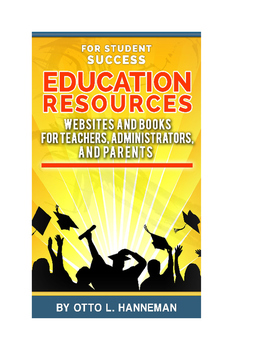 EDUCATION RESOURCES-Websites and Books For Teachers, Administrators, and Parents