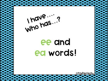 """EE EA """"I have ___ Who has ___"""""""