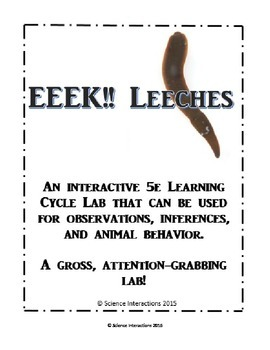 EEEK! Leeches: An all-purpose scientific inquiry lab and animal adaptations