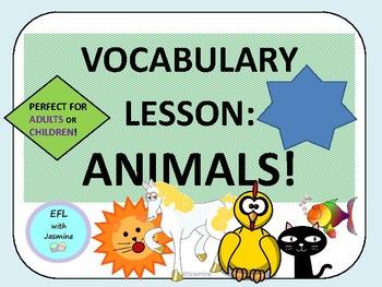 EFL/ESL ANIMAL VOCABULARY for Adults or Children
