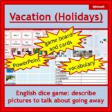 EFL, ESL, English - vacation: dice game, pictures, descriptions