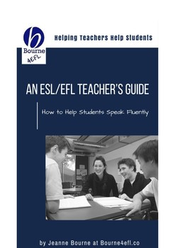 An EFL/ESL Teacher's Guide: How to help student speak fluently