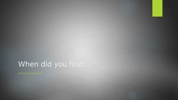 EFL/ESL Discussion:  When did you first...?