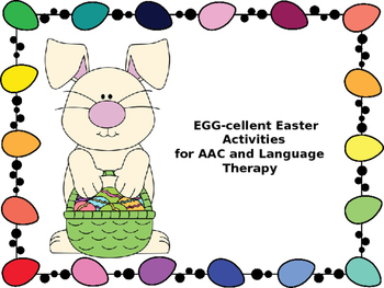 EGG-cellent Easter Activities for Augmentative/Alternative Communication (AAC)