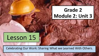EL 2nd Grade - Module 2, Unit 3 - Lesson 15