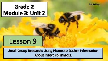 EL 2nd Grade - Module 3, Unit 2 - Lesson 9 -Using Photos - Small Group Research