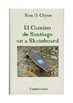 EL CAMINO DE SANTIAGO on stilts, on a skateboard, etc. - WAY OF ST JAMES
