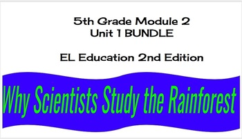 EL Education (2nd Ed) 5th Module 2 Unit 1 Lesson 01-13 BUNDLE Rainforest