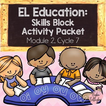 EL Education: Skills Block Packet (Module 2, Cycle 7)