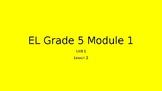 EL Grade 5 Module 1 Unit 1 Lesson 2