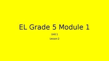 EL Grade 5 Module 1 Unit 1 Lesson 2-4
