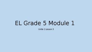 EL Grade 5 Module 1 Unit 1 Lesson 3