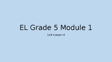 EL Grade 5 Module 1 Unit 1 Lesson 4