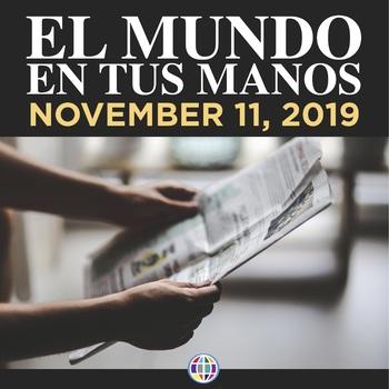 EL MUNDO EN TUS MANOS 2019-2020: November 11, 2019 news in Spanish