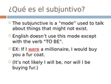 EL SUBJUNTIVO Powerpoint : Everything you need to know