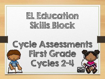 EL Skills Block: First Grade - Cycle Assessments: Cycles 2-4