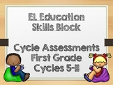 EL Skills Block: First Grade - Cycle Assessments: Cycles 5-11