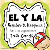 EL y LA Article Agreement Task Cards: Regular and Irregular