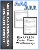 ELA.AAS.2.38 Context Clues Unknown Words-Alabama Alternate Assessment AAA