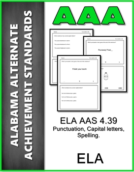 ELA.AAS.4.39 Punctuation, Capitals, Spelling  Alabama Alternate Assessment AAA