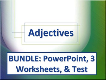 ELA ADJECTIVES Common/Proper Specific/General & Articles PPT, 3 Worksheets, Test