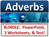 ELA ADVERBS When, Where, or How? PowerPoint, 3 Worksheets, Test BUNDLE