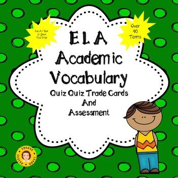 ELA Academic Vocabulary Quiz Quiz Trade - USE ALL YEAR - Assessment Included