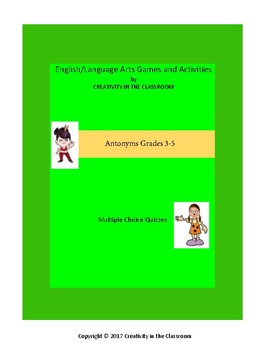 ELA Activities: Antonyms Multiple Choice Quizzes Grades 3-5