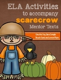 ELA Activities to accompany Scarecrow Mentor Text
