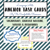 ELA Anchor Activity Task Cards: Vocab, Story Prompts, and Fig. Lang.