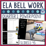 ELA Bell Ringers Quarter 1 (Power Point Version)