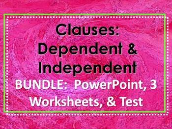 ELA CLAUSES Dependent & Independent PowerPoint PPT, 3 WORKSHEETS, & TEST BUNDLE