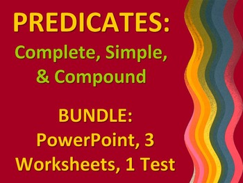 ELA PREDICATES Simple, Complete, & Compound 3 WORKSHEETS, TEST, & PPT Bundle