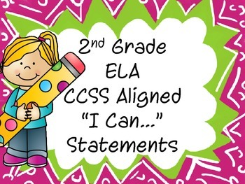 """2nd Grade ELA CCSS Aligned """"I Can..."""" Statements"""