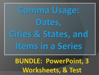 ELA COMMAS Dates, Cities, Items in a Series PowerPoint 3 W