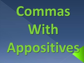 ELA COMMAS With Appositives PowerPoint PPT