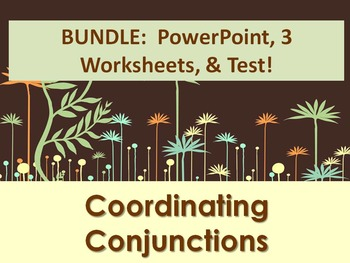 ELA CONJUNCTIONS Coordinating Conjunctions PowerPoint, Worksheets x3, & Test