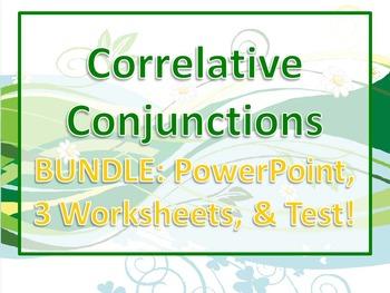 ELA CONJUNCTIONS Correlative Conjunctions PowerPoint 3 Worksheets & Test Bundle