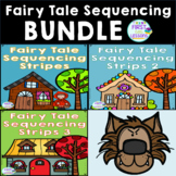 ELA Centers: Fairy Tale Sequencing Strips BUNDLE