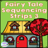 ELA Centers: Fairy Tale Sequencing Strips Three