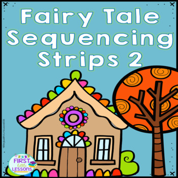 ELA Centers: Fairy Tale Sequencing Strips Two