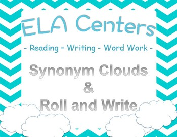 ELA Centers- Synonym Clouds Activity Plus Roll and Write Prompt