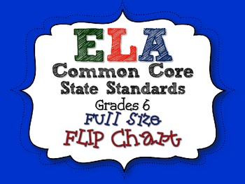 ELA COMMON CORE STANDARDS: GRADE 6 FULL SIZE BINDER FLIP CHARTS