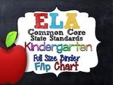 ELA COMMON CORE STANDARDS: KINDERGARTEN FULL SIZE BINDER FLIP CHARTS