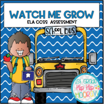ELA Common Core Standards with Practice or Assessments...Watch Me Grow!