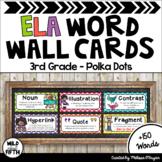 ELA Word Wall Editable - 3rd Grade - Polka Dot